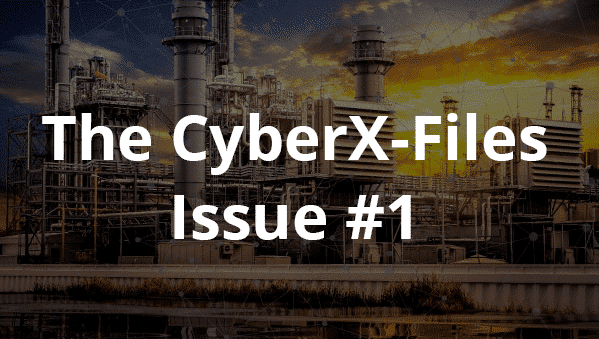 The CyberX-Files – Issue #1