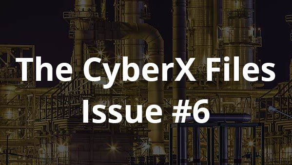 The CyberX-Files – Issue #6