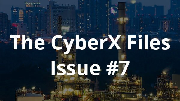 The CyberX-Files – Issue #7